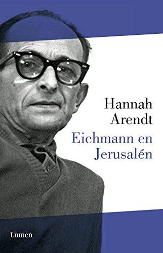 Eichmann en Jerusalén : un estudio sobre la banalidad del mal