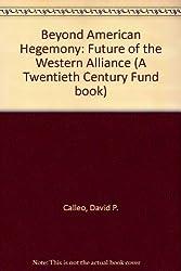 Beyond American Hegemony: Future of the Western Alliance