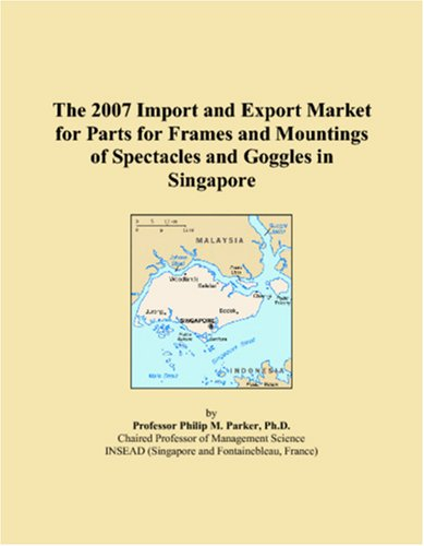The 2007 Import and Export Market for Parts for Frames and Mountings of Spectacles and Goggles in ()