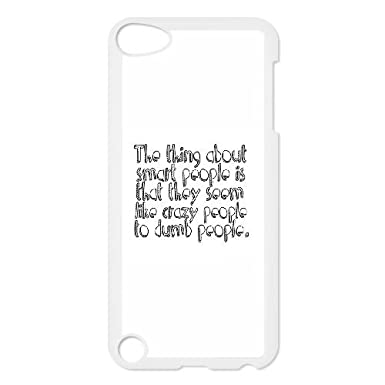 Ipod Touch 5 Case White Quotes Smart Dumb People Zggfx Amazoncouk