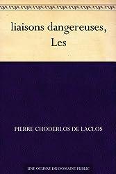 liaisons dangereuses, Les (French Edition)