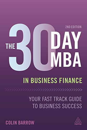 The 30 Day MBA in Business Finance: Your Fast Track Guide to Business Success (30 Day MBA Series)
