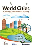img - for World Cities : Achieving Liveability and Vibrancy (Hardcover)--by Ooi Giok Ling [2009 Edition] ISBN: 9789814280716 book / textbook / text book