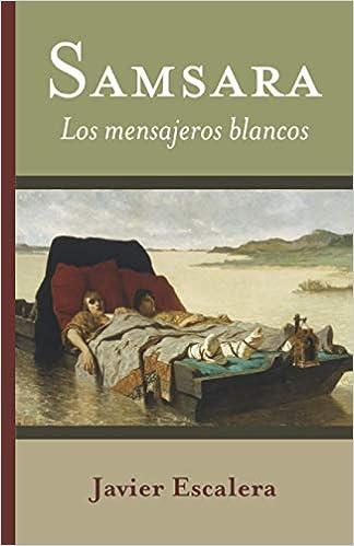 Book's Cover of Samsara: Los mensajeros blancos (Español) Tapa blanda – 22 octubre 2020