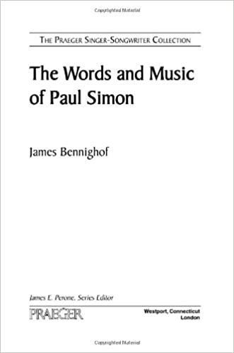 The Words and Music of Paul Simon (Praeger Singer-songwriter Collection)