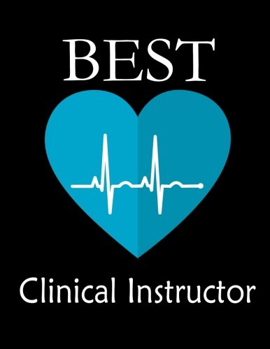 Best Clinical Instructor: Gift Journal, Nursing Instructor Thank you Gift, Appreciation gift for Clinical Instructor Nurses -Beautifully lined pages Notebook