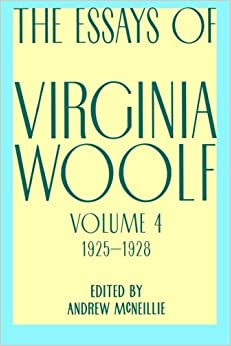 com essays of virginia woolf vol  essays of virginia woolf vol 4 1925 1928