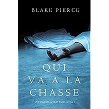 Qui va à la chasse (Une Enquête de Riley Paige – Tome 5) (French Edition)