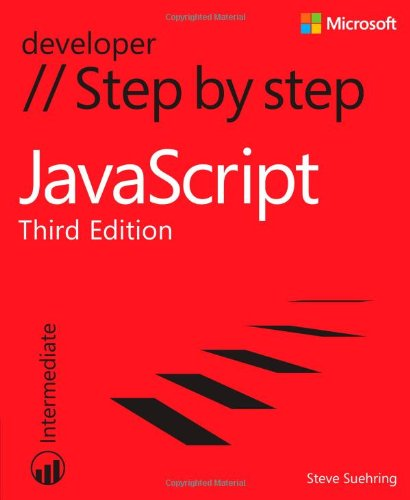 JavaScript Step by Step, 3rd Edition by Steve Suehring, Publisher : Microsoft Press