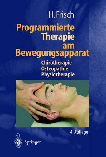 Programmierte Therapie am Bewegungsapparat: Chirotherapie — Osteopathie — Physiotherapie