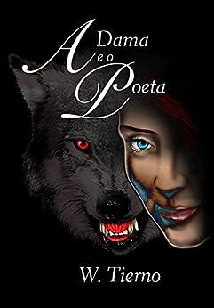 A Dama e o Poeta: Um Spin off de Cira e o Velho por [Tierno, W.]