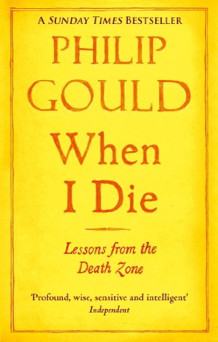 Amazon when i die lessons from the death zone ebook philip when i die lessons from the death zone by gould philip fandeluxe Gallery