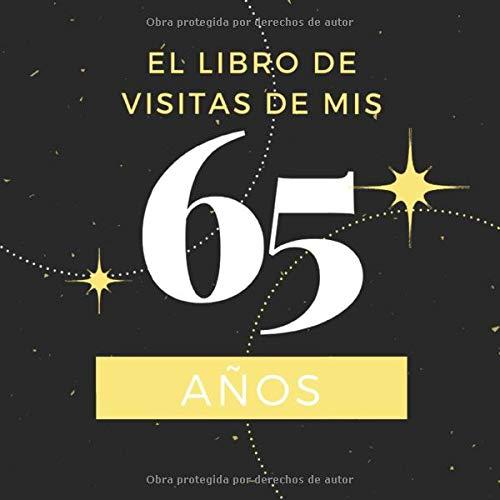El libro de visitas de mis 65 años: Libro de visitas fiesta ...