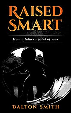 Raised Smart: From a Father's point of view
