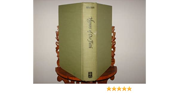 Hymns Of Our Faith A Handbook For The Baptist Hymnal William