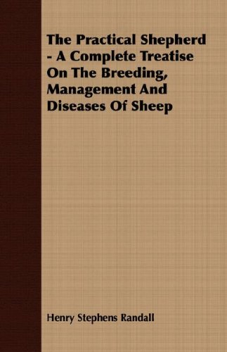The Practical Shepherd - A Complete Treatise On The Breeding, Management And Diseases Of Sheep pdf