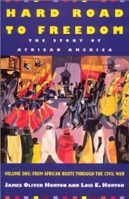 Hard Road to Freedom: The Story of African America From African Roots Through the Civil War