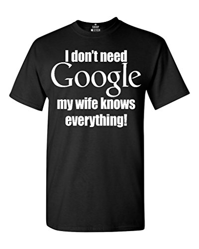 Shop4Ever I Don't Need Google My Wife Knows Everything T-shirt Couples Shirts