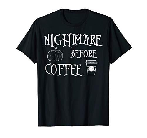 Halloween Nightmare Before Coffee Shirt Womens Funny Tee -