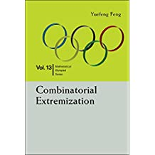 Combinatorial Extremization (Mathematical Olympiad Series Book 13)