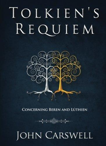 Tolkien's Requiem: Concerning Beren and Luthien (Tolkien's Wisdom) (Volume 1) [Mr. John M Carswell] (Tapa Blanda)