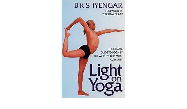 Light on Yoga by B. K. S. Iyengar (1991-11-21): Amazon.es ...