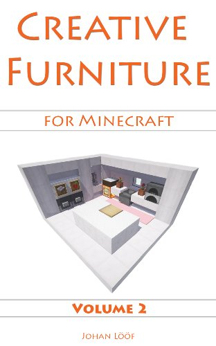 Minecraft Furniture Ideas (Volume 2) - Take Your Rooms To The Next Level With This Minecraft Guide!