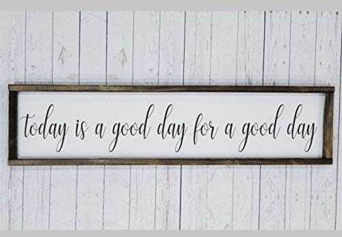 Today is a good day for a good day Sign, Farmhouse sign, rustic decor, fixer upper style, entry decor