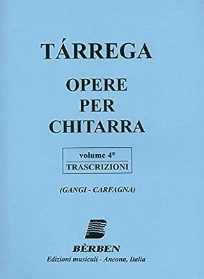 TARREGA - Obra Completa Vol.4: Transcripciones 91 para Guitarra ...