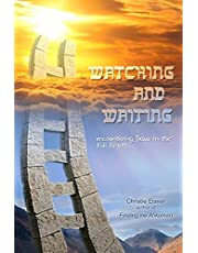 Watching and Waiting: Encountering Jesus in the Fall Feasts