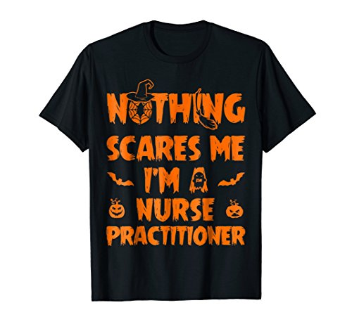 I'm A Nurse Practitioner Nothing Scares Me T-Shirt (Children's Midwife Costume)