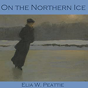 On the Northern Ice Audiobook