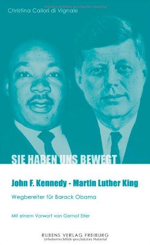 John F. Kennedy - Martin Luther King Wegbereiter für Barack Obama (Sie haben uns bewegt)