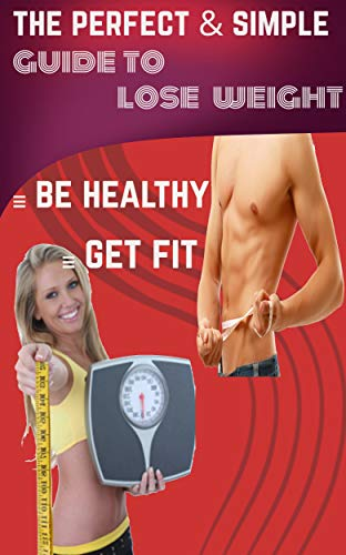 Your simple guide to lose weight fast for men women create your your simple guide to lose weight fast for men women create your healthy body ccuart Choice Image