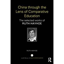 China through the Lens of Comparative Education: The selected works of Ruth Hayhoe