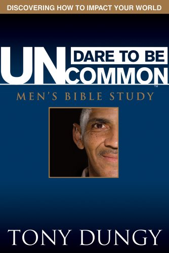 Dare to Be Uncommon: Men's Bible Study (The One Year Uncommon Life Daily Challenge)