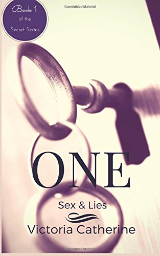 Read Online One: Sex & Lies (Book One Of The Short Story Series - The Secret Series) pdf
