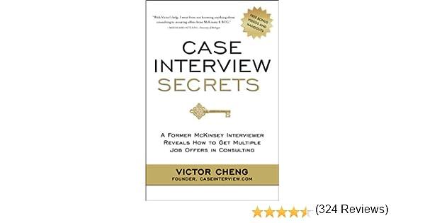 amazon com case interview secrets a former mckinsey interviewer