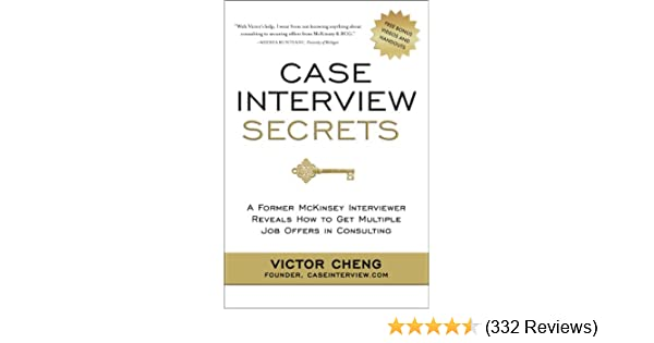 Amazon case interview secrets a former mckinsey interviewer amazon case interview secrets a former mckinsey interviewer reveals how to get multiple job offers in consulting ebook victor cheng kindle store fandeluxe Gallery
