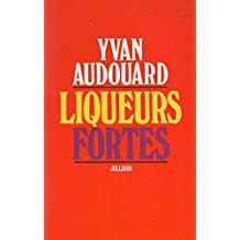 Liqueurs fortes (French Edition)