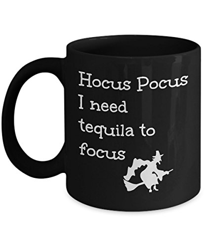 Tequila Lover Gift Mug Funny Hocus Pocus I Need to Focus Joke Magic Halloween Witch Themed Black Coffee -