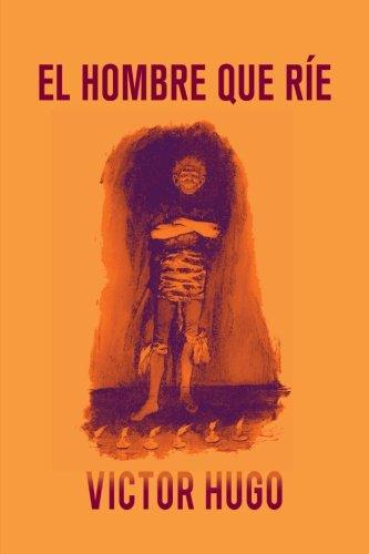 El hombre que rie (Spanish Edition) [Victor Hugo] (Tapa Blanda)