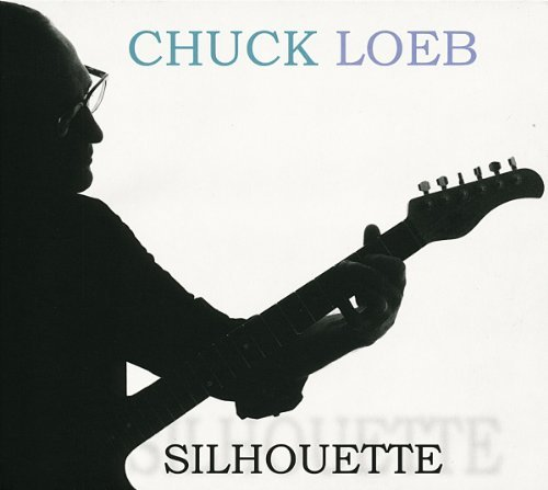 Silhouette by Chuck Loeb (2013-11-26)
