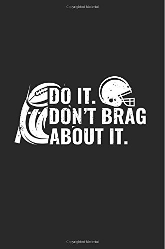 Do It Don't Brag About It: Football Journal For Kids pdf