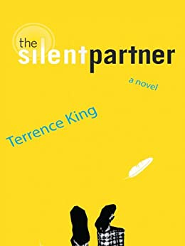 the silent partner by [Terrence King]