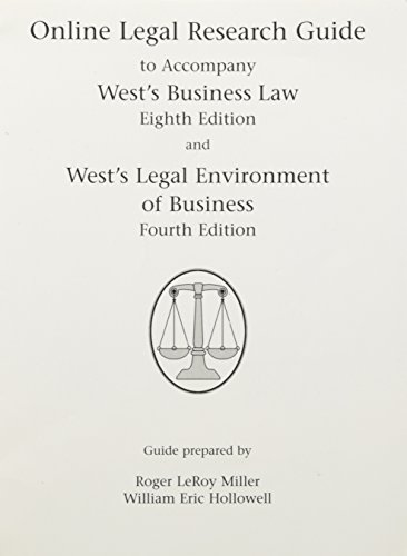 ONLINE LEGAL RESEARCH GUIDE TO ACCOMPANY WEST'S BUSINESS LAW EIGHTH EDITION AND WEST'S LEGAL ENVIRONMENT OF BUSINESS FOU