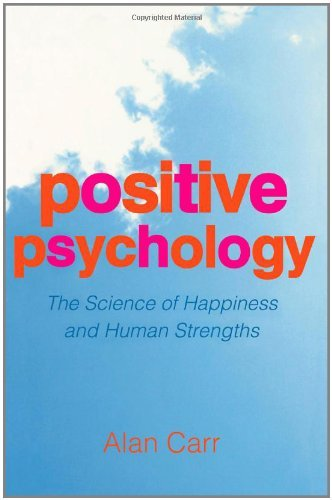 By Alan Carr - Positive Psychology: The Science of Happiness and Human Strengths (2004-06-04) [Paperback] (Alan Carr Positive Psychology compare prices)