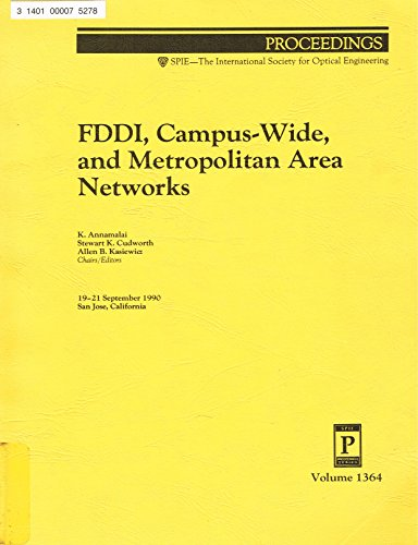 Fddi, Campus-Wide, and Metropolitan Area Networks (Proceedings of Spie)