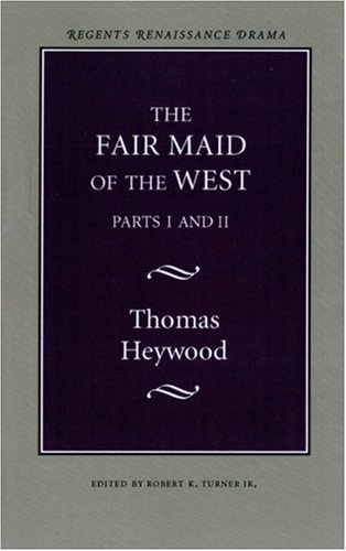 The Fair Maid of the West (Regents Renaissance Drama Series)