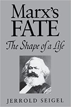 Marx's Fate: The Shape of a Life by Seigel Jerrold (2005-03-17)